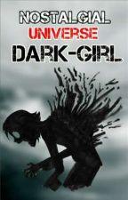 The Born Of Dark-Girl by NostalgialUniverse