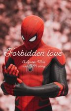 Forbidden love (A Spider-Man and Y/N story) by avengerpovz