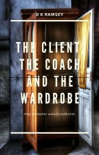 The Client, The Coach and The Wardrobe by DKRamsey