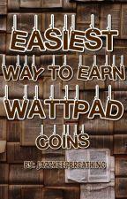 EASIEST WAY TO EARN WATTPAD COINS by TT_NIRIGUELMAHABATIS