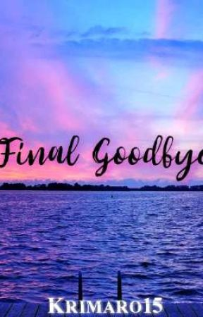 Final Goodbye (ONE-SHOT) by KriMaRo15