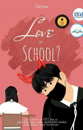 Love or School by Cahyatiiica297