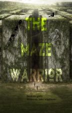 The Maze Warrior * The Maze Runner x reader* by EllieBellsStoriesX