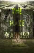 The Maze Warrior *Maze Runner X Reader* by EllieBellsStoriesX