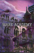 Ware Academy by nninaxoxo