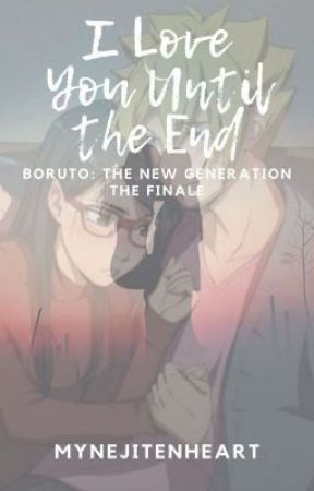 I Love You Until the End (Boruto: The New Generation Finale) by _jungkooksprincess_