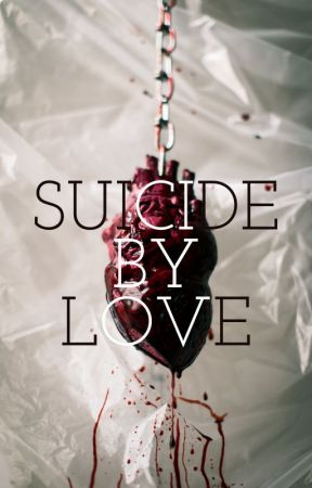 Suicide By Love by JamilyMarie23