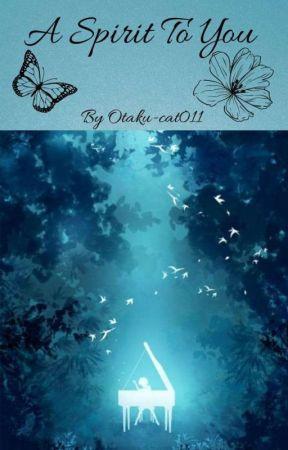A SPIRIT TO YOU by Otaku-cat011