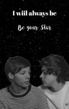 I Will Always Be Your Star   (Larry Stylinson) by thehappygirl__000