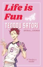 Life is fun with Tendou Satori  (Tendou x reader ) by spiral_crimes
