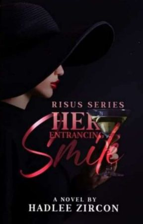 Her Entrancing Smile [SOON TO BE PUBLISHED UNDER PAPER INK PUBLISHING] by Hadlee_Zircon