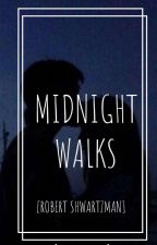 Midnight walks [Robert Shwartzman] by why-are-you-here-