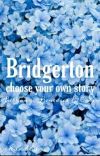 Bridgerton - Choose Your Own Story by chxckbxss