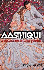 Aashiqi ( Short Stories ) by shahin_akhtar