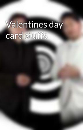 Valentines day card stuffs by -_Unus-_-Annus_-