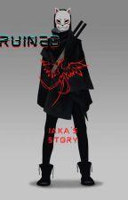 Ruined (Iaka story) by Drift_Kai