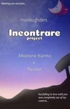 INCONTRARE ─ akabane karma by maraughders