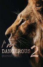 I'm dangerous 2 by somesh_10
