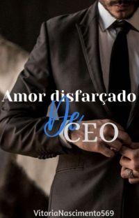 Amor disfarçado de CEO  cover