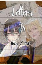 מה פתאום | (Letters To (Helen/Miko by SilveryFlower