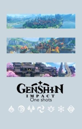 GENSHIN IMPACT ONESHOTS (+) by FelesFlos