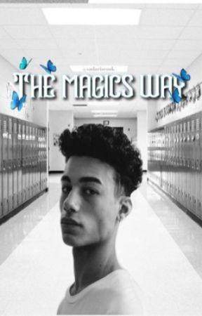The Magic's Way  by sadariscook