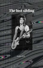 The lost sibling (joan Jett Fanfic)  by wh0refornikkisixx