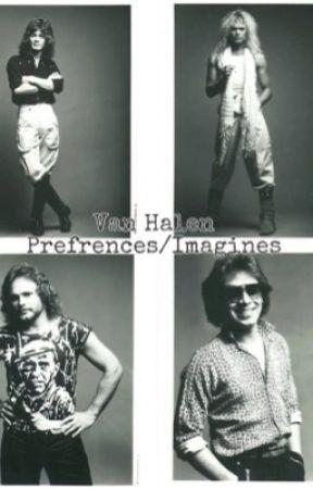 Van Halen preferences/imagines  by andjusticeforjames