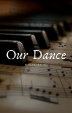 Our Dance // Wolfstar & Jegulus by its_camryn4