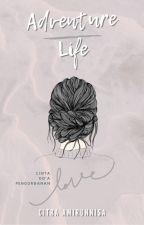 Adventure Life by citraamrsa