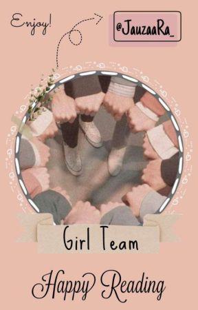 Girl Team by JauzaaRa_