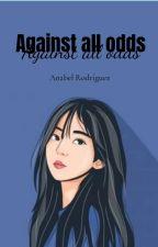 Against all odds. [Borrador] by Anabbbl