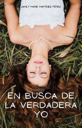 En Busca de la Verdadera Yo by JamilyMarie23