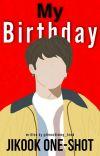 My Birthday [Jikook One-Shot] cover