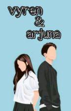 VYREN&ARJUNA [Slow Update] by fauziah_25