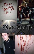 Mad World by Sick_BoySoldier