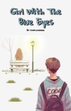 The Girl With The Blue Eyes by sunflowerr_18