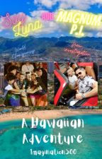 A Hawaiian adventure (Soy Luna and Magnum P.I.) by Imagination500