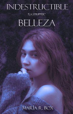"Indestructible Belleza: ""La Stripper"" © by LaChicaAnonima18"