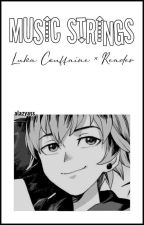 Music Strings |Luka Couffaine × Reader| by alazyass_