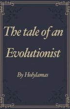 The Tale of an Evolutionist by Holylamas