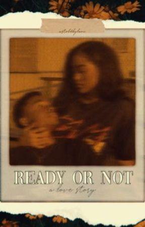 Ready or Not  by astoldbylani