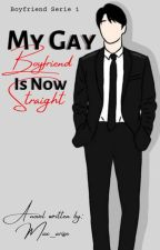 My gay boyfriend (On Going) by Max_arise