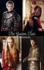 The Golden Twin - A Game of Thrones Fanfiction by IzzieAndAlex