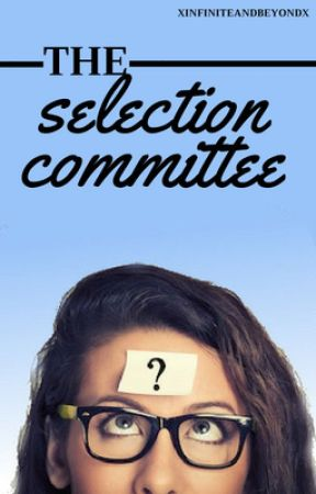 The Selection Committee by xinfiniteandbeyondx