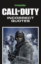 Call of Duty : Incorrect Quotes by smokeywhalee