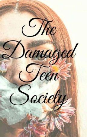 The Damaged Teens Society by cherrycandylol
