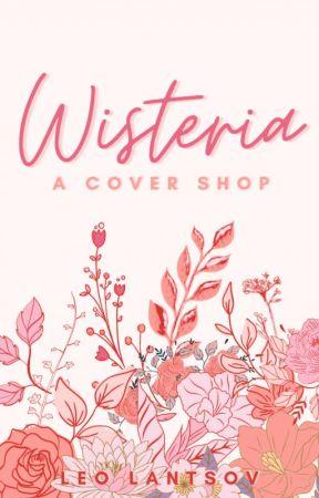 Wisteria: A Cover Shop {OPEN} by leolantsov