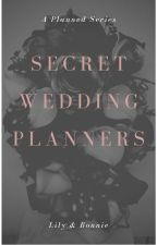 Secret Wedding Planners by Lily_And_Bonnie