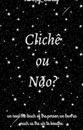 Clichê ou Não ? by Stormy_candy
